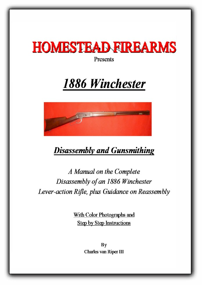 1886 Winchester Rifle Takedown and Gunsmithing Manual